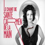 Le Chant de Sainte Carmen de la Main