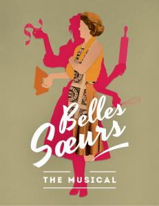 Belles Sœurs : The Musical
